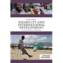 Disability and International Development: A Guide for Students and Practitioners (Rethinking Development)