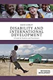 Disability and International Development: A Guide for Students and Practitioners (Ret...