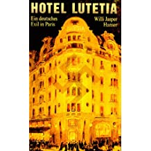 Hotel Lutetia: Ein deutsches Exil in Paris
