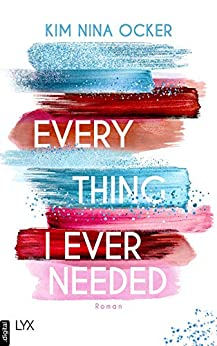 Everything I Ever Needed von [Ocker, Kim Nina]