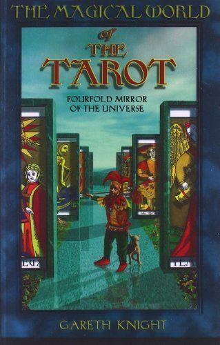 The Magical World of the Tarot: Fourfold Mirror of the Universe by Gareth Knight (1996-09-01)