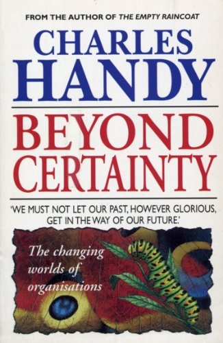 Beyond Certainty: The Changing Worlds of Organisations (Arrow Business Books) (Jogger Radio)
