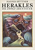 Herakles : d. 12 Abenteuer , [nach Apollodoros, Hesiod, Homer, Euripides u.a. Quellen] -