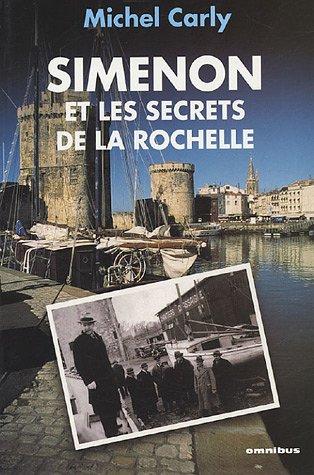 SIMENON ET SECRETS ROCHELLE par MICHEL CARLY