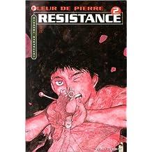 Fleur de pierre, tome 2 : Résistance