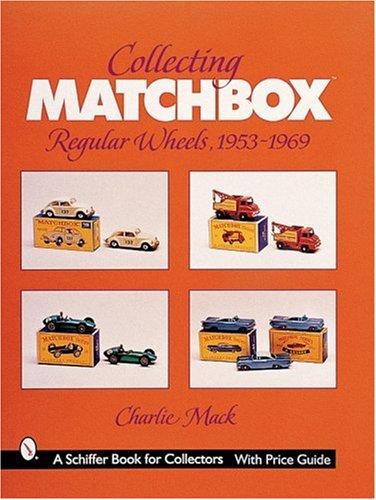 Collecting MatchboxacRegular Wheels, 1953-1969 (A Schiffer Book for Collectors) por Charlie Mack