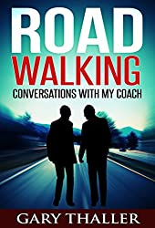 Road Walking: Conversations with my Coach (English Edition)