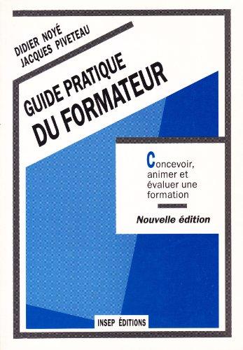 Guide pratique du formateur, Concevoir, animer et évaluer une formation