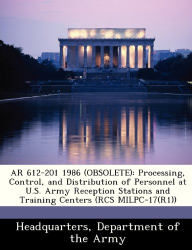 AR 612-201 1986 (Obsolete): Processing, Control, and Distribution of Personnel at U.S. Army Reception Stations and Training Centers (RCS Milpc-17(r1)) -