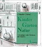 Kinder, Gärten, Natur - Günther Dietel