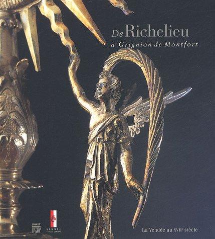 De Richelieu à Grignion de Montfort : La Vendée au XVIIe siècle