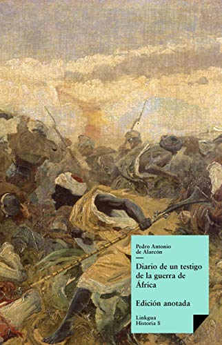 Diario de un testigo de la guerra de África (Memoria) de [Pedro Antonio