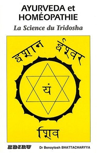 Ayurveda et Homéopathie - la Science du Tridosha