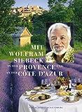 Mit Wolfram Siebeck in der Provence und an der Cote d' Azur