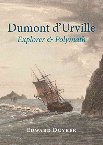 [Dumont d'Urville: Explorer & Polymath] (By: Edward Duyker) [published: September, 2014]