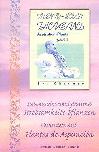 27, 000 Aspiration-Plants, Part 1: Siebenundzwanzigtausend Strebsamkeits-Pflanzen Veintisiete Mil Plantas de Aspiración