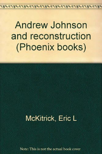 Andrew Johnson and reconstruction (Phoenix books)