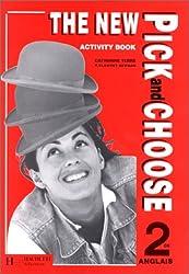 The New Pick and Choose, 2de. Cahier d'activités