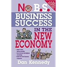 No B.S. Business Success in The New Economy by Dan S. Kennedy (2010-01-01)