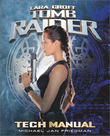Tomb Raider Tech Manual (Pocket Books Media Tie-In)