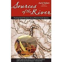 [(Sources of the River )] [Author: Jack Nisbet] [Jul-2007]
