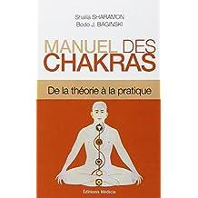 Manuel des chakras : De la théorie à la pratique
