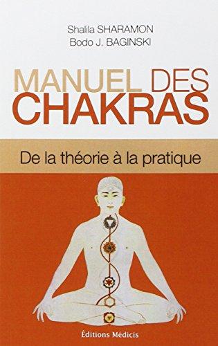 Manuel des chakras : De la théorie à la pratique par Shalia Sharamon