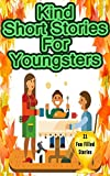 Kind Short Stories for Youngsters: 21 Interesting and Exciting Short Stories your kids will love