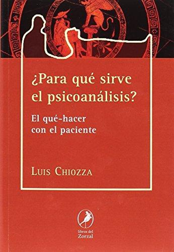 ¿Para qué sirve el Psicoanálisis? (Los Libros del Zorzal)