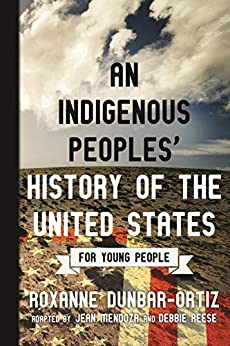 An Indigenous Peoples' History Of The United States For Young People (revisioning American History For Young People Book 2) por Roxanne Dunbar-ortiz epub