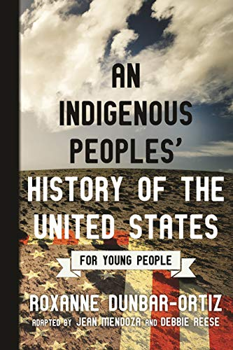 An Indigenous Peoples' History of the United States for Young People (ReVisioning American History for Young People Book 2) (English Edition)