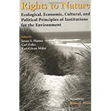 rights to nature ecological economic cultural and political principles of institutions for the environment