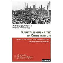 Kapitalismuskritik im Christentum: Positionen und Diskurse in der Weimarer Republik und der frühen Bundesrepublik (Religion und Moderne)