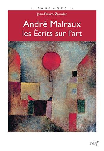 André Malraux, les Écrits sur l'art (Passages) par Jean-pierre Zarader