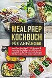 Meal Prep Kochbuch - 101 Rezepte für gesunde Mahlzeiten zum Mitnehmen zur Arbeit, in die Uni oder in die Schule. Günstig und Gesund selber vorbereiten - Bon Vivant