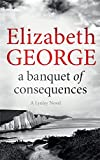 A Banquet of Consequences : An Inspector Lynley Novel 16
