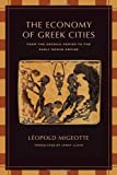 The Economy of the Greek Cities: From the Archaic Period to the Early Roman Empire by Leopold Migeotte (2009-10-09)