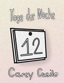 Tage Der Woche (german) por Carey Casile epub