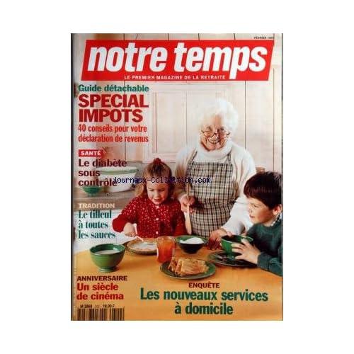 NOTRE TEMPS MAGAZINE [No 302] du 01/02/1995 - SPECIAL IMPOTS / 40 CONSEILS -LE DIABETE SOUS CONTROLE -LE TILLEUL A TOUTES LES SAUCES -UN SIECLE DE CINEMA -LES NOUVEAUX SERVICES A DOMICILE