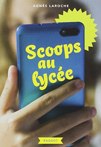 Scoops au lycée par Agnès Laroche