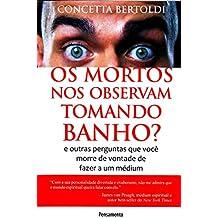 Os Mortos nos Observam Tomando Banho? (Em Portuguese do Brasil)