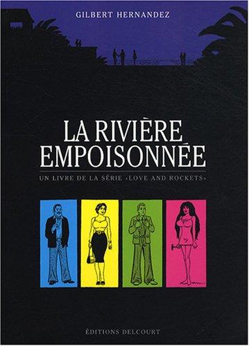 Love and Rockets : La rivière empoisonnée par Gilbert Hernandez