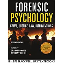 Forensic Psychology: Crime, Justice, Law, Interventions (BPS Textbooks in Psychology)