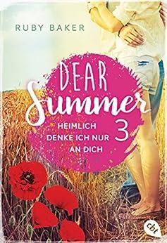 Dear Summer - Heimlich denke ich nur an dich (Dear Summer-Reihe 3) von [Baker, Ruby]