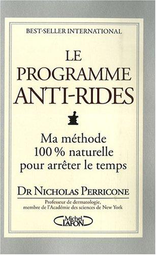 Le Programme anti-rides : Mon programme 100% naturel pour arrêter le temps
