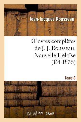 Oeuvres complètes de J. J. Rousseau. T. 8 Nouvelle Héloîse T1 par Jean-Jacques Rousseau
