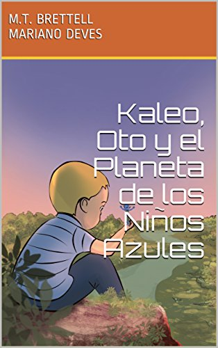 Kaleo, Oto y el Planeta de los Niños Azules por M.T.  BRETTELL