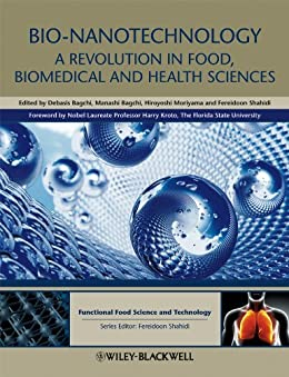 Bio-Nanotechnology: A Revolution in Food, Biomedical and
