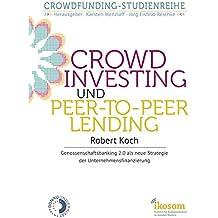 Crowdinvesting und Peer-to-Peer-Lending: Genossenschaftsbanking 2.0 als neue Strategie der Unternehmensfinanzierung