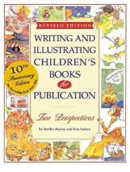 Writing and Illustrating Children's Books for Publication (Writing & Illustrating Children's Books for Publication) by Berthe Amoss (2005-03-01)